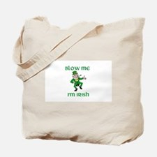 Blow Me I'm Irish Tote Bag