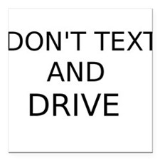 "Dont Text and Drive Square Car Magnet 3"" x 3"""