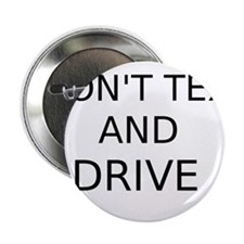 """Dont Text and Drive 2.25"""" Button"""