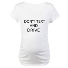 Dont Text and Drive Shirt