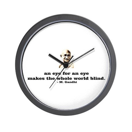 An eye for an eye makes the w Wall Clock