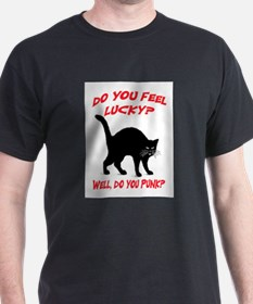 DO YOU FEEL LUCKY? (BLACK CAT) T-Shirt