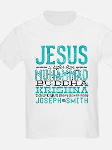 Jesus Is Better T-Shirt