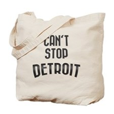 Can't Stop Detroit Tote Bag