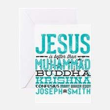 Jesus Is Better Greeting Card