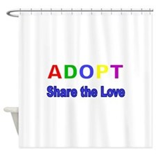 ADOPT SHARE THE LOVE 2 Shower Curtain