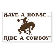 Save a horse Ride a cowboy Sticker (Rect.)