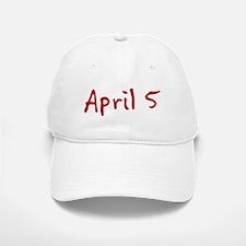 April 5 Baseball Baseball Cap