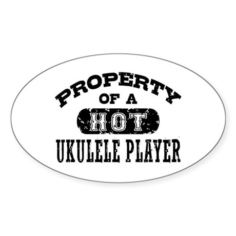 Property of a Hot Ukulele Player Sticker (Oval)