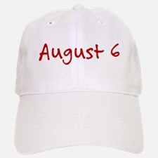 August 6 Baseball Baseball Cap