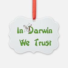 In Darwin We Trust Ornament