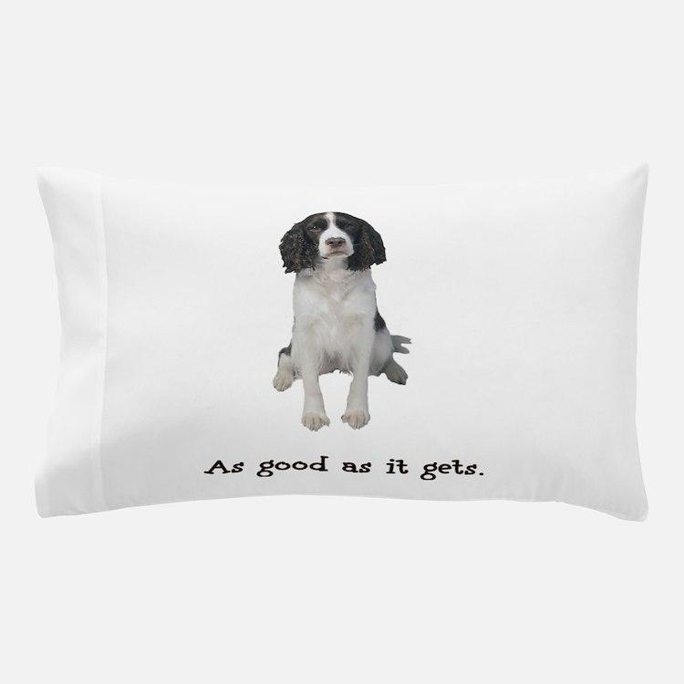 Good Springer Spaniel Pillow Case