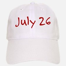 July 26 Baseball Baseball Cap