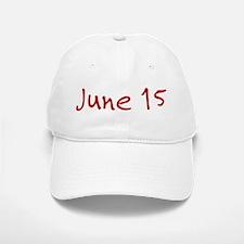 June 15 Baseball Baseball Cap