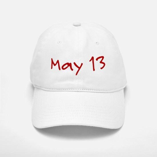 May 13 Baseball Baseball Cap