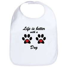Life Is Better With A Dog Bib