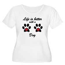 Life Is Better With A Dog Plus Size T-Shirt