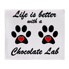 Life Is Better With A Chocolate Lab Throw Blanket