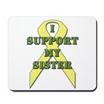 I Support My Sister Mousepad