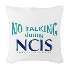 No Talking During NCIS Woven Throw Pillow