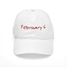 February 6 Baseball Cap