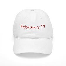 February 19 Baseball Cap