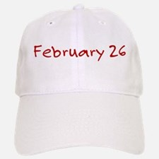 February 26 Baseball Baseball Cap