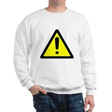 Exclamation Point Caution Sign Sweatshirt