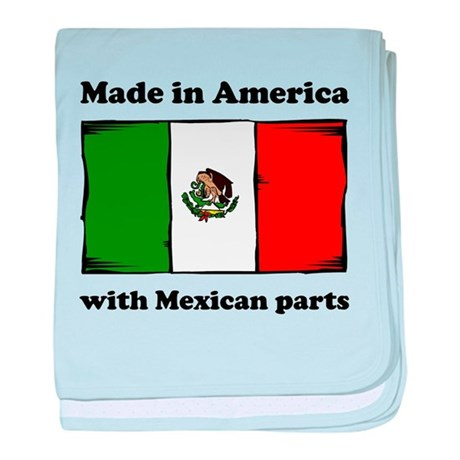 Made In America With Mexican Parts baby blanket