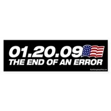 01.20.09 - The End of an Erro Bumper Bumper Sticker