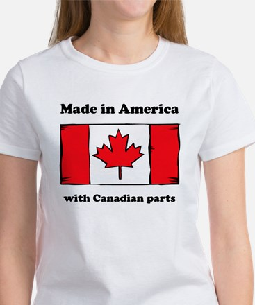 Made In America With Canadian Parts T-Shirt
