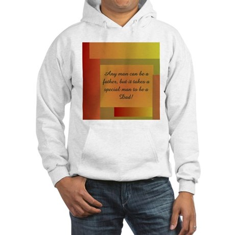 ANY MAN CAN BE A FATHER Hooded Sweatshirt