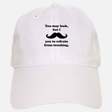 I Mustache You To Refrain From Touching Baseball Baseball Cap