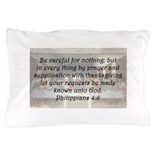 Philippians 4:6 Pillow Case