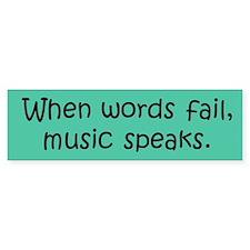 Music Speaks Bumper Bumper Sticker