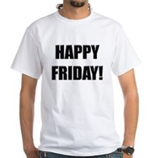 Happy Friday! Shirt