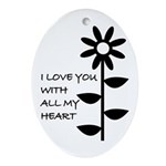 I LOVE YOU WITH ALL MY HEART Oval Ornament