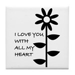 I LOVE YOU WITH ALL MY HEART Tile Coaster