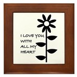 I LOVE YOU WITH ALL MY HEART Framed Tile