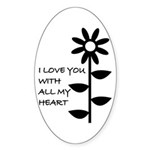 I LOVE YOU WITH ALL MY HEART Oval Sticker