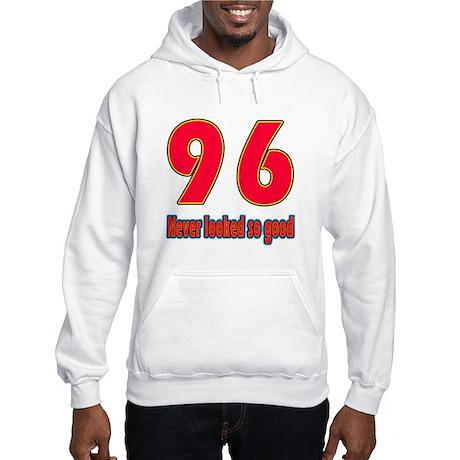 96 Never Looked So Good Hooded Sweatshirt