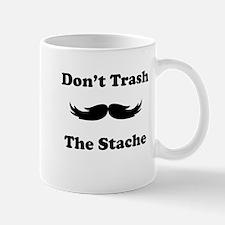Dont Trash The Stache Small Mug