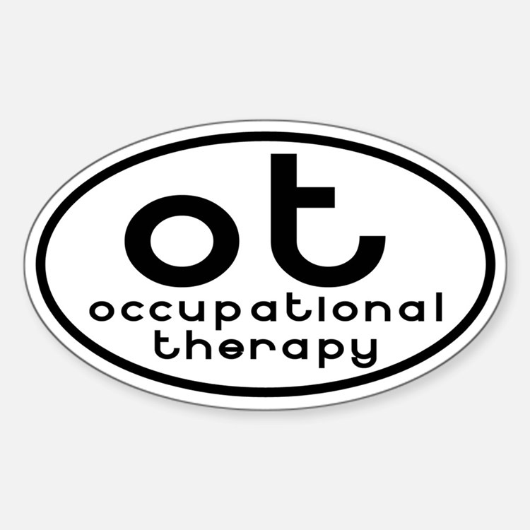 ot occupational therapy Oval Decal