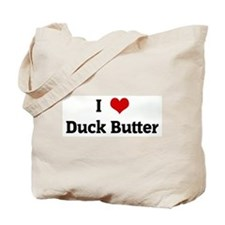 I Love Duck Butter Tote Bag