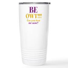 BE OWT!! Travel Mug
