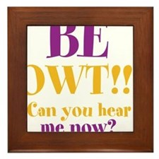BE OWT!! Framed Tile