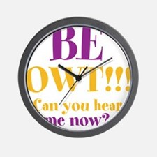 BE OWT!! Wall Clock