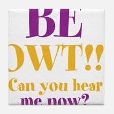 BE OWT!! Tile Coaster