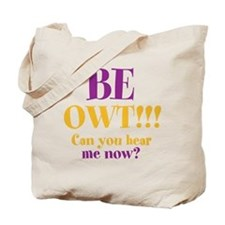 BE OWT!! Tote Bag