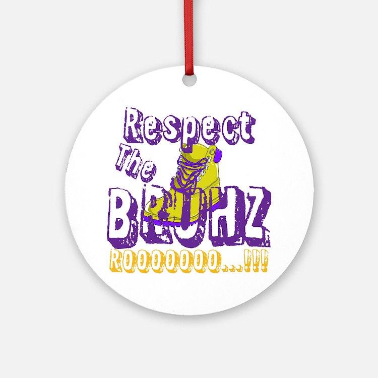 Respect the Bruhz Ornament (Round)
